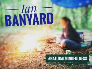 banyard-300x225 Natural Mindfulness training