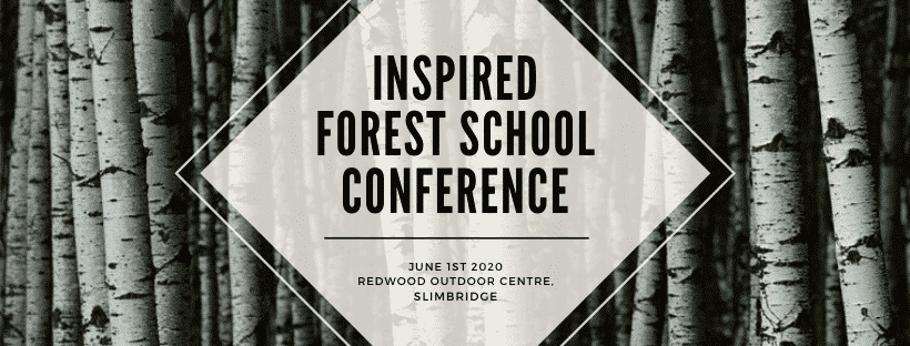 INSPIRED-FOREST-SCHOOL-CONFERENCE-1 INSPIRED Forest School Conference :: June 1st 2020