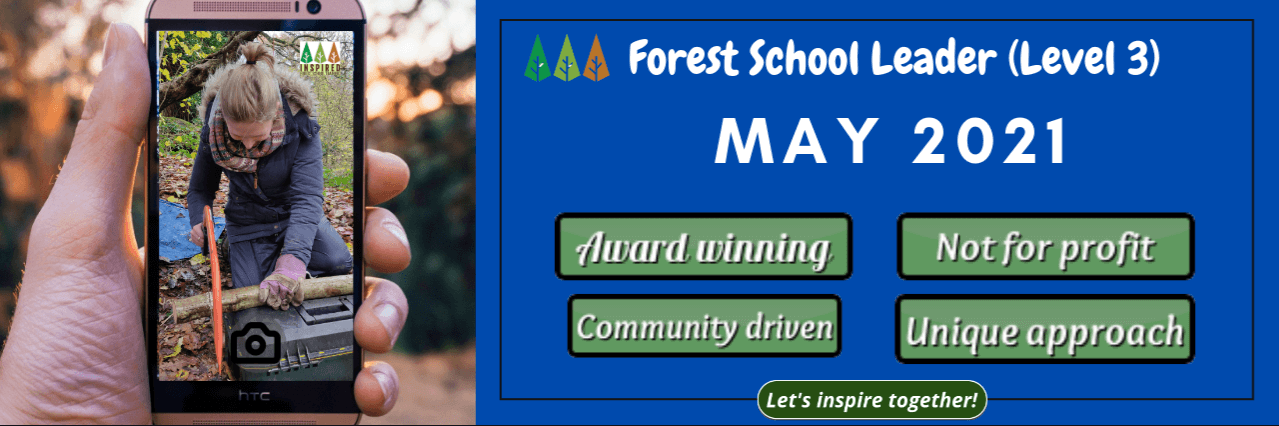 May-2021 Forest School Leader Training - May 2021