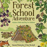 FOREST SCHOOL ADVENTURE : Play ideas for children